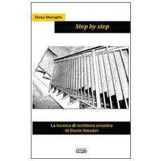 Step by step. La tecnica di scrittura creativa di Dario Amadei