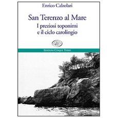 San Terenzo al Mare. I preziosi toponimi e il ciclo carolingio