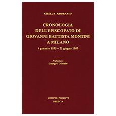 Cronologia dell'episcopato di Giovanni Battista Montini a Milano. 4 gennaio 1955-21 giugno 1963