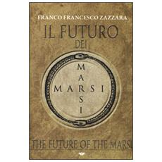 Il futuro dei Marsi­The future of the Marsi