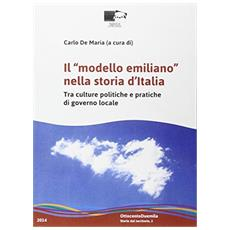 Il «modello emiliano» nella storia d'Italia. Tra culture politiche e pratiche di governo locale