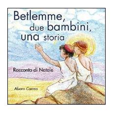 Betlemme, due bambini, una storia. Racconto di Natale