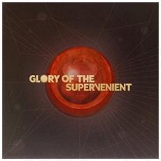 Glory Of The Supervenient - Glory Of The Supervenient