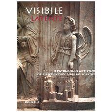 Visibile latente. Il patrimonio artistico dell'antica diocesi di Policastro. Catalogo della mostra