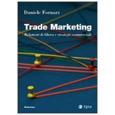 Trade marketing. Relazioni di filiera e strategie commerciali