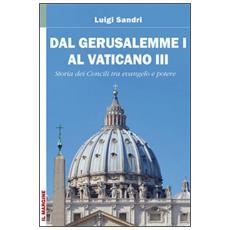 Dal Gerusalemme I al Vaticano III. I Concili nella storia tra Vangelo e potere