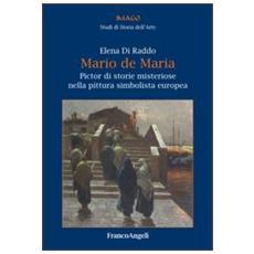 Mario de Maria. Pictor di storie misteriose nella pittura simbolista europea