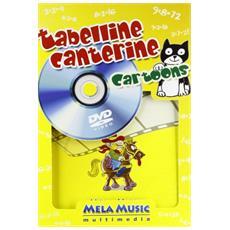 Tabelline canterine cartoons. Ediz. illustrata. Con DVD. Con gadget