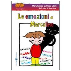 Le emozioni di Marcolino. Ediz. illustrata