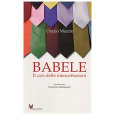 Babele. Il caos delle intercettazioni