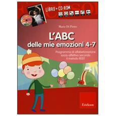 ABC delle mie emozioni. 4-7 anni. Programma di alfabetizzazione socio-fettiva secondo il metodo REBT. Con CD-ROM (L')