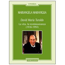 David Maria Turoldo. La vita, la testimonianza (1916-1992)