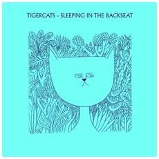 Tigercats - Sleeping In The Backseat
