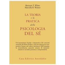 Teoria e la pratica della psicologia del sé (La)