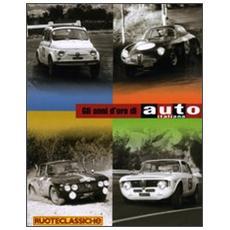 Gli anni d'oro di auto italiana. Le sportive dal 1956 al 1969. Ediz. illustrata