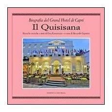 Il Quisisana. Biografia del Grand Hotel di Capri