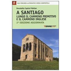 A Santiago lungo il cammino primitivo e il cammino inglese