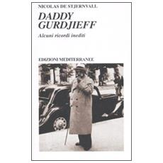 Daddy Gurdjieff. Alcuni ricordi inediti