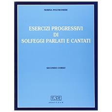 Esercizi progressivi di solfeggi parlati e cantati. Vol. 3