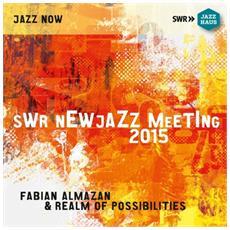 Almazan Fabian & Realm Of Possibilities - Swr Newjazz Meeting 2015 (2 Cd)