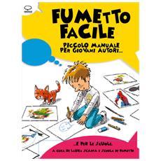Fumetto facile. Piccolo manuale per giovani autori