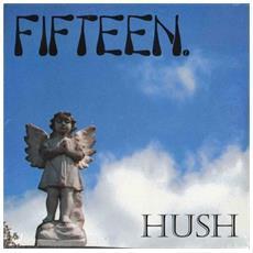 Fifteen - Hush