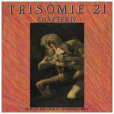 Trisomie 21 - Chapter Iv (2 Lp) - Disponibile dal 09/02/2018