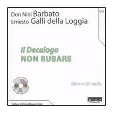 Il Decalogo. Con CD Audio. Vol. 8: Non rubare.