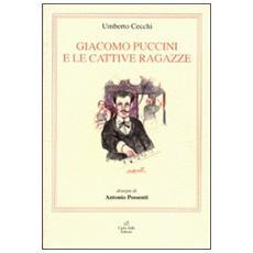 Giacomo Puccini e le cattive ragazze