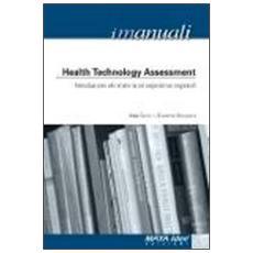 Healt techonology assessment. Introduzione alla materia ed esperienze regionali