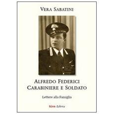 Alfredo Federici carabiniere e soldato. Lettere alla famiglia