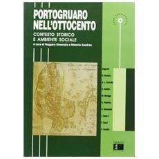 Portogruaro nell'Ottocento. Contesto storico e ambiente sociale