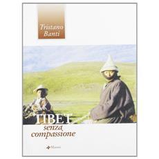 Tibet senza compassione