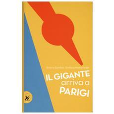 Il Gigante Arriva A Parigi. Ediz. A Colori