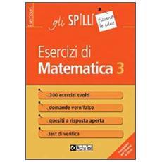 Esercizi di matematica. Vol. 3