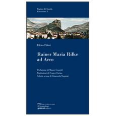 Rainer Maria Rilke ad Arco