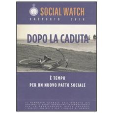 Social Watch. Rapporto 2010. Dopo la caduta. È tempo per un nuovo patto sociale