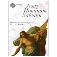 Jesus Hominum Salvator. La vita di Cristo nell'arte trapanese dal XV al XIX secolo. Catalogo della mostra (Trapani, 4 luglio-31 ottobre 2009)