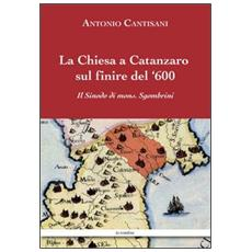 La Chiesa a Catanzaro sul finire del '600