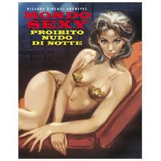 Mondo sexy. Proibito nudo di notte. . . Ediz. italiana e inglese