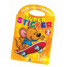 Super Sticker 2 - Divertiti Con… Il Topo Tom