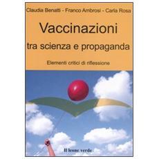 Vaccinazioni tra scienza e propaganda. Elementi critici di riflessione