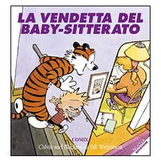 Vendetta del baby-sitterato. Calvin & Hobbes (La)