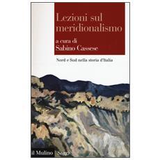 Lezioni sul meridionalismo. Nord e Sud nella storia d'Italia