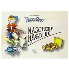 Le maschere magiche. Billy and Poppy. Ediz. illustrata