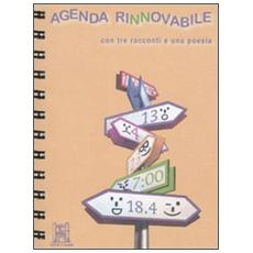 Agenda rinnovabile. Con tre racconti e una poesia