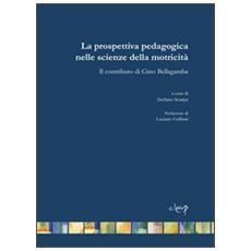 La prospettiva pedagogica nelle scienze della motricità. Il contributo di Gino Bellagamba