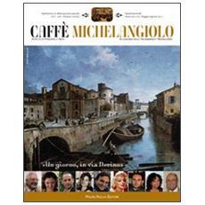 Caffè Michelangiolo (2011) . Vol. 2