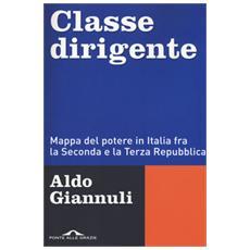 Classe dirigente. Mappa del potere in Italia fra la Seconda e la Terza Repubblica