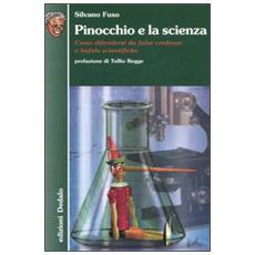 Pinocchio e la scienza. Come difendersi da false credenze e bufale scientifiche